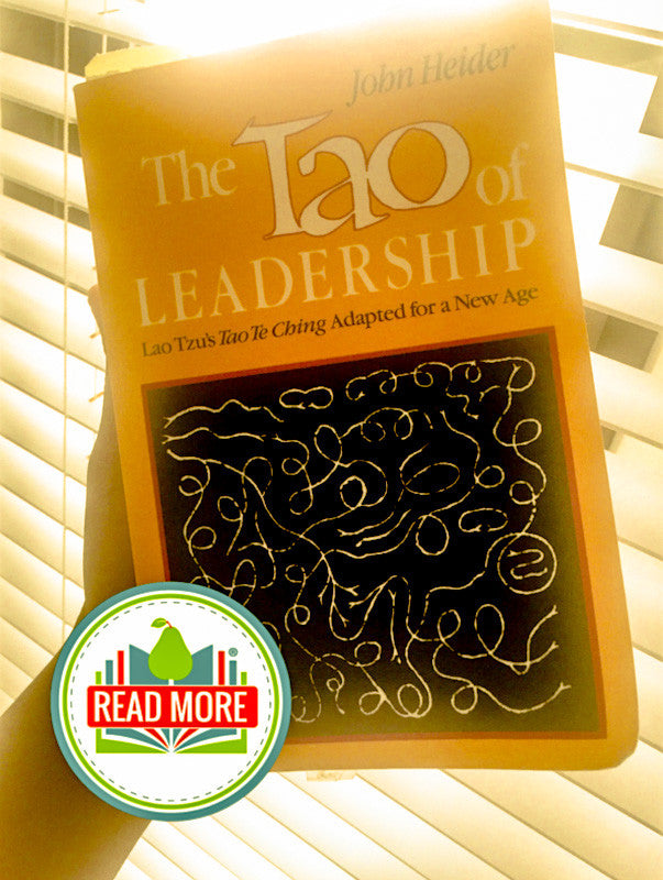 The Tao of Leadership (Lao Tzu's Tao Te Ching Adapted for a New Age) - John Heider