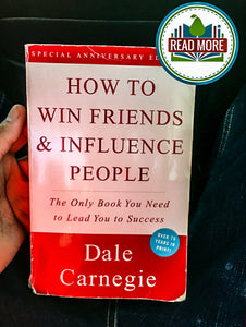 How to Win Friends and Influence People By: Dale Carnegie