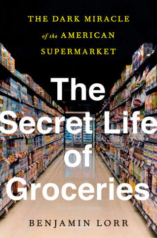 The Secret Life of Groceries Book Cover