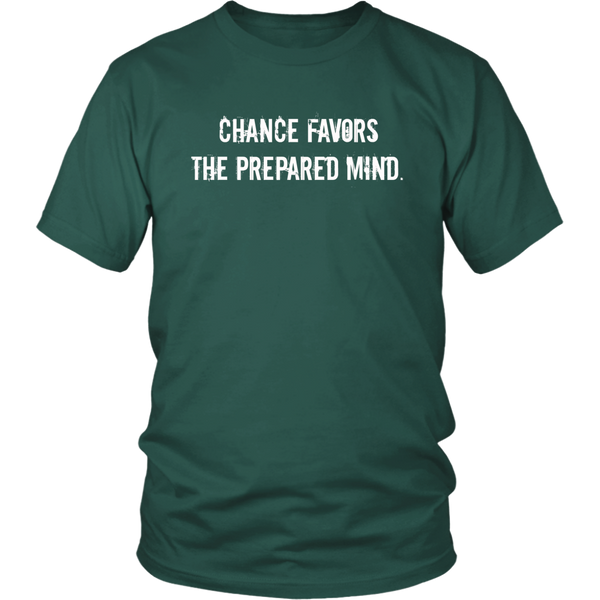 Chance Favors the Prepared Mind Preppers T shirt Mens (unisex, multiple colors)