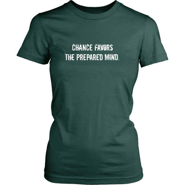 Chance Favors the Prepared Mind Preppers Womens shirt