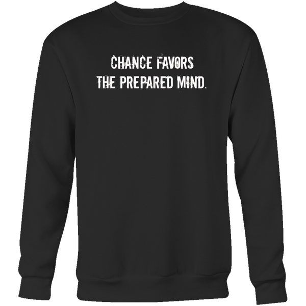 Chance Favors the Prepared Mind Preppers Sweatshirt Mens (unisex)