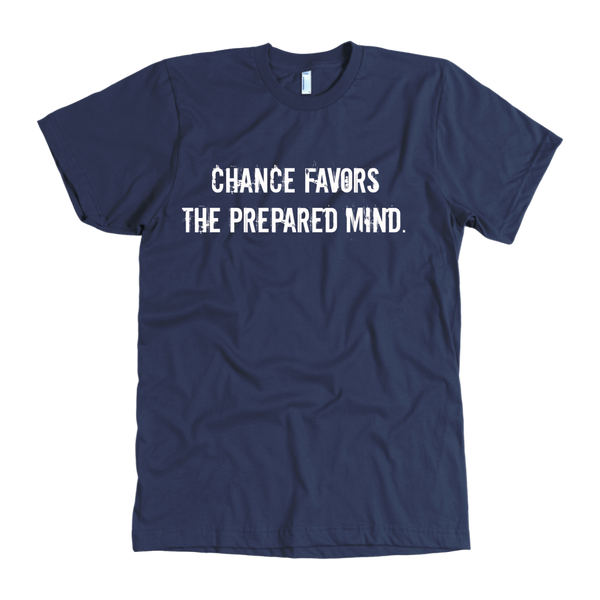 Chance Favors the Prepared Mind Preppers T Shirt mens Premium(multiple colors)