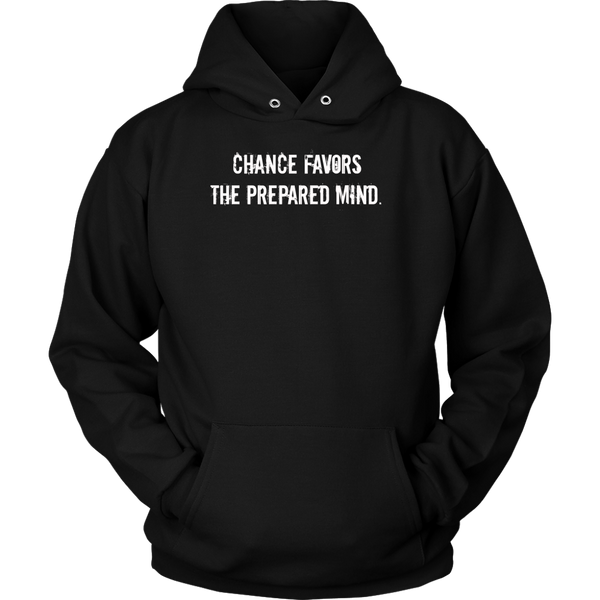 Chance Favors the prepared mind unisex hooded sweatshirt
