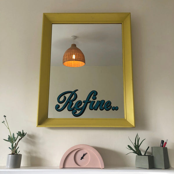 Refine! - Sign written mirror