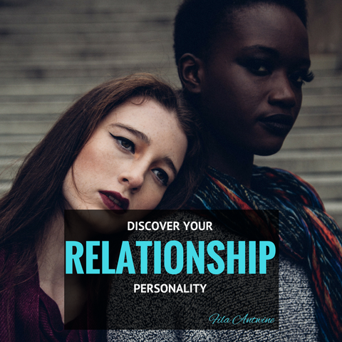 Discover Your Relationship Personality - 3 Steps To Better Relationships  (mini e-guide)