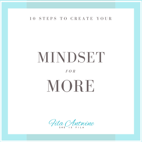 """Mindset For More"" - 10 Steps To Getting More Of What You Want (mini E-guide)"