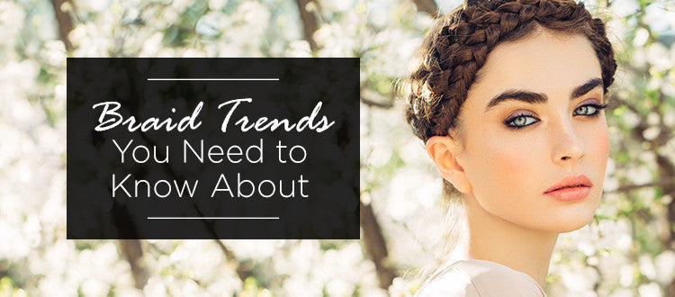The Best Braid Styles of 2017