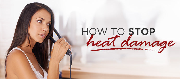 How to Avoid and Repair Heat Damage