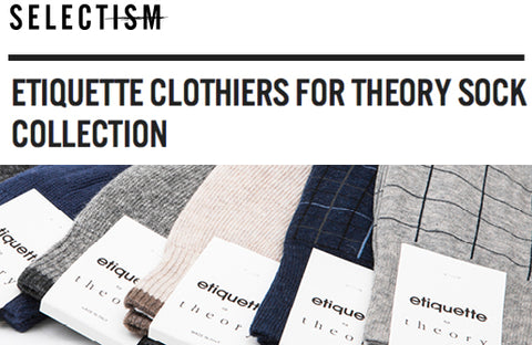 ETIQUETTE CLOTHIERS FOR THEORY SOCK COLLECTION