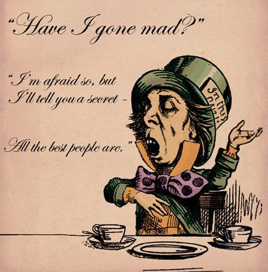 Alice in Wonderland Have i gone mad Greetings Card 14x14cm - On the Wall Art Print Posters & Gifts