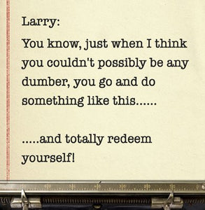 Dumb and Dumber, Larry Movie Quote Greetings Card (14x14cm) - On the Wall Art Print Posters & Gifts