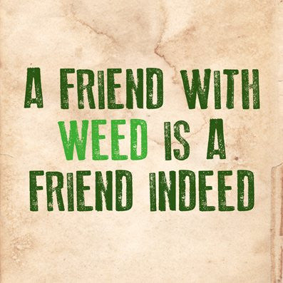 Weed friend Proverb Letter Press Greetings card (Blank Inside) - On the Wall Art Print Posters & Gifts