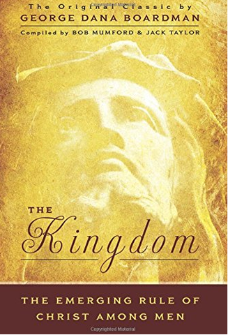 The Kingdom - The Emerging Rule of Christ Among Men