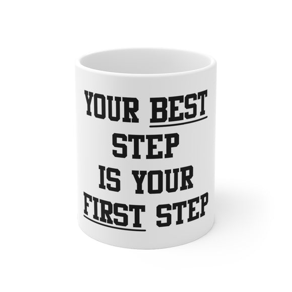 Your BEST Step Is Your FIRST Step White Ceramic Mug
