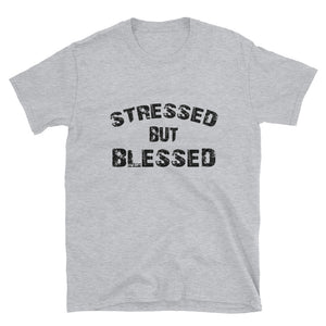 Stressed But Blessed Unisex Tee