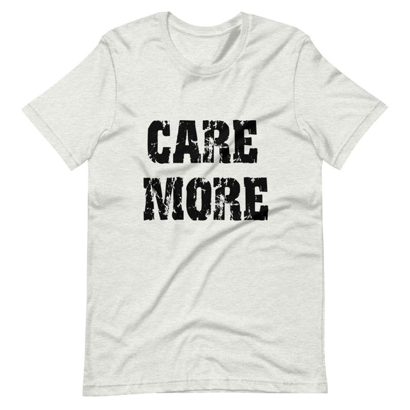 Care More Short-Sleeve Unisex Tee