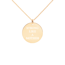 Load image into Gallery viewer, Strong Like A Mother Engraved  Necklace