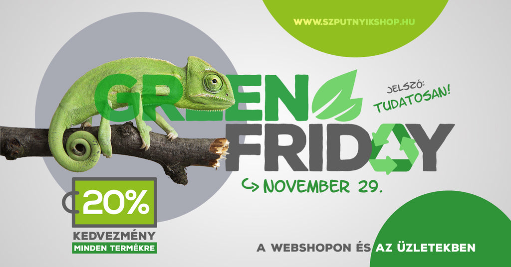 Tudatosan a Green Friday alatt is!