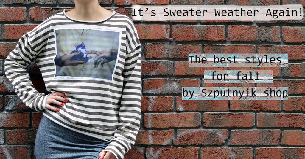 Sweater Weather! - Új pulcsik a shopban!