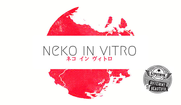 NEKO IN VITRO x Szputnyik shop