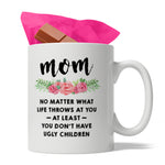 Mom No Matter What Life Throws At You, Funny Ceramic Coffee Mug, 11oz