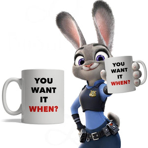 You Want It When? Zootopia, Ceramic Coffee Mug, 11-Ounce White