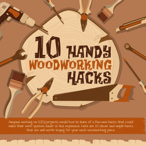 10 Handy Woodworking Hacks (Infographic)