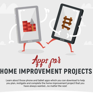 Apps For All Stages Of Your Home Improvement Projects (Infographic)