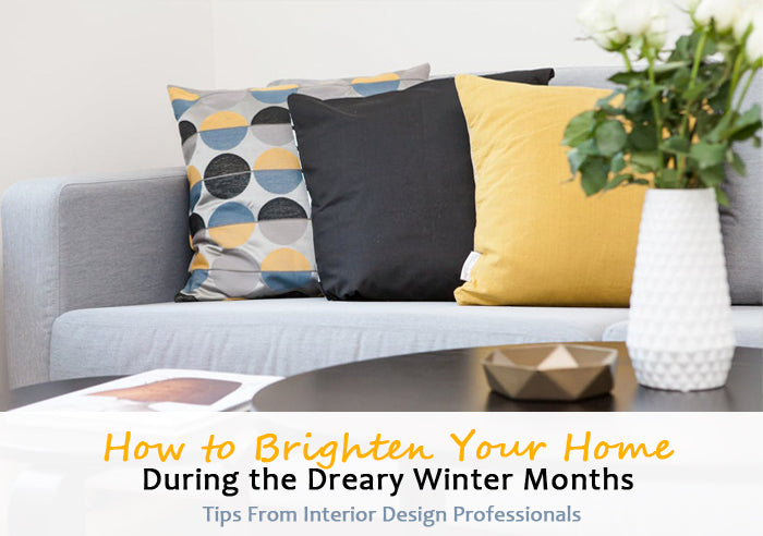 Inespensive Ways to brighten your home in the dreary winter months: tips from the experts
