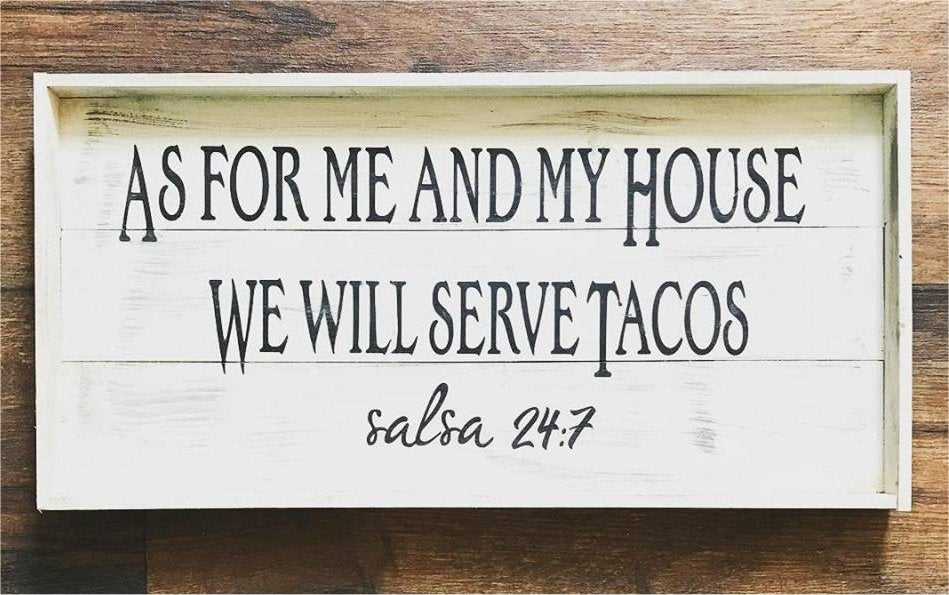 As for Me and My House, We Will Serve Tacos  (Framed)
