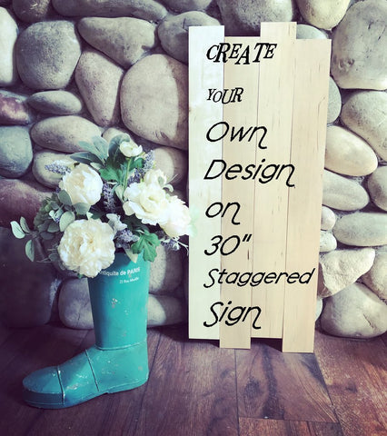 "3 Create Your Own Design on a 30"" Staggered Sign"