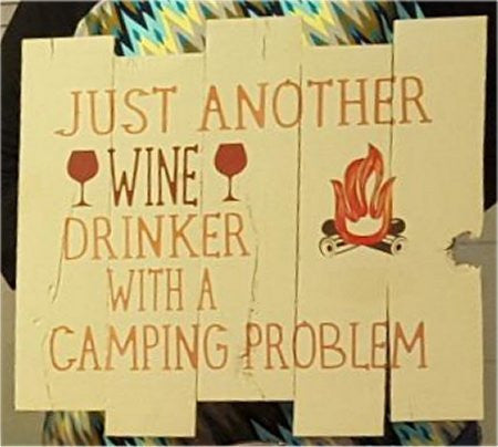 Just another wine drinker witha camping problem