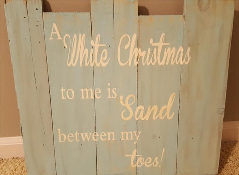 A White Christmas to me is sand between my toes