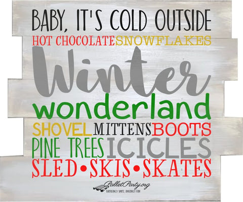 Baby it's cold outside, hot chocolate, snowflakes