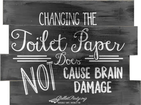 Changing the toilet paper -- does not cause brain damage