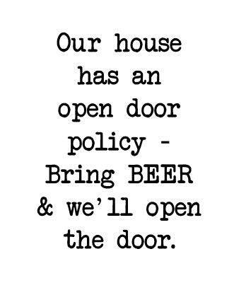 Our House Has an Open Door Policy...