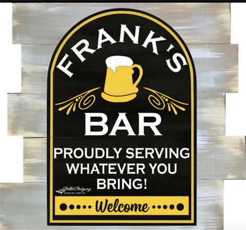 (Personalized) Bar- Proudly Serving Whatever You Bring!