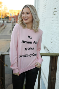 Dream Job Sweater - Romantic Pink