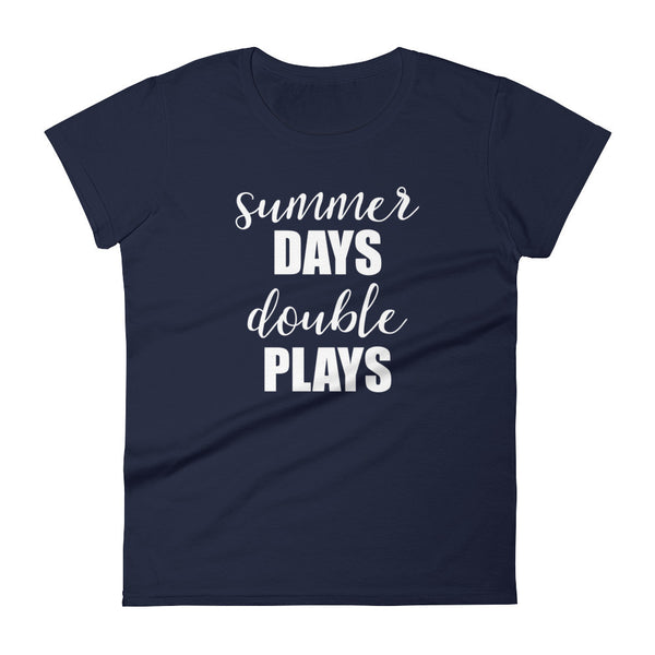 Summer Days Double Plays : Women's Short Sleeve T-Shirt : 5 Colors