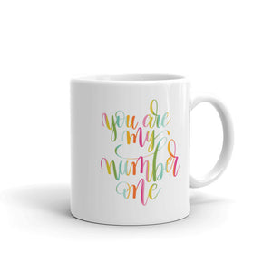 You are My Number One 11oz Coffee Mug