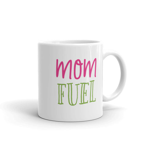 Mom Fuel 11oz Mug