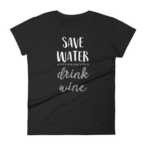 Save Water Drink Wine Women's short sleeve t-shirt : 13 Colors