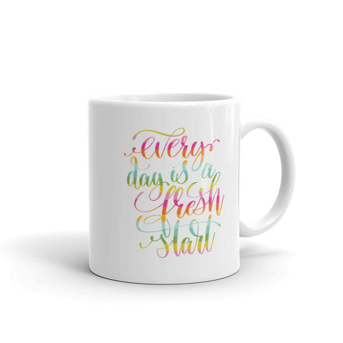 Every Day is a Fresh Start 11oz Coffee Mug