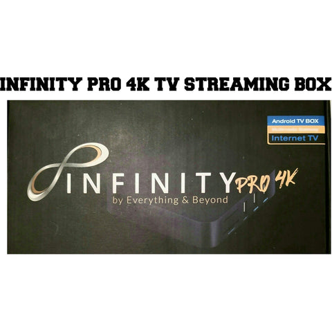 INFINITY PRO 4k ANDROID STREAMING TV BOX .