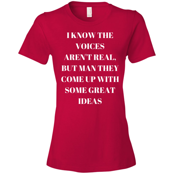 """I Know The Voice Aren't Real"" Funny (White Print) Ladies' Lightweight T-Shirt 4.5 oz Bling - High Maintenance Bitch"