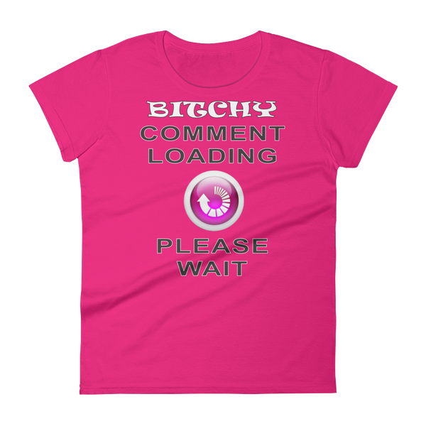 "Women's ""Bitchy Comment Loading"" Short Sleeve T-shirt (Hot Pink)"