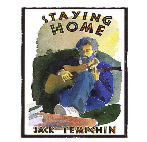 "Jack Tempchin's ""Staying Home"""