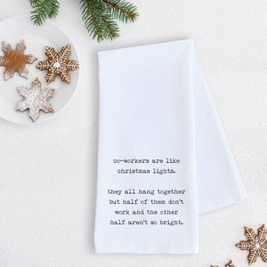 Co-Workers Are Like Christmas Lights - Tea Towel - Holiday - - - Gifts - Cultured Cloths Apparel