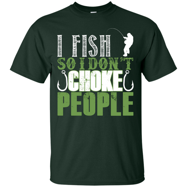 I Fish So I Dont Choke People